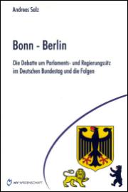 Buchcover ''Bonn-Berlin. Die Debatte um Parlaments- und Regierungssitz im Deutschen Bundestag und die Folgen